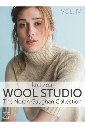 KNIT.WEAR Wool Studio Volume IV The Norah Gaughan Collection