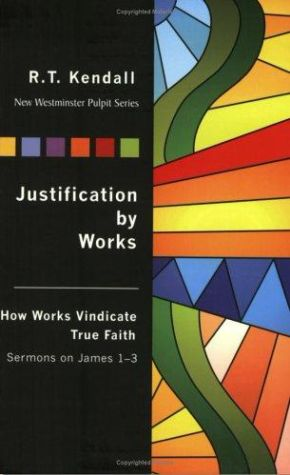 Justification By Works (The New Westminster Pulpit) (New Westminster Pulpit Series)