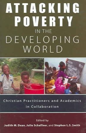 Attacking Poverty in the Developing World: Christian Practitioners and Academics in Collaboration *Scratch & Dent*