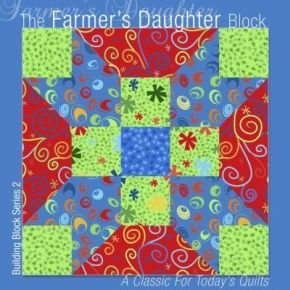 The Farmer's Daughter Block: A Classic for Today's Quilts (Building Block Series 1)