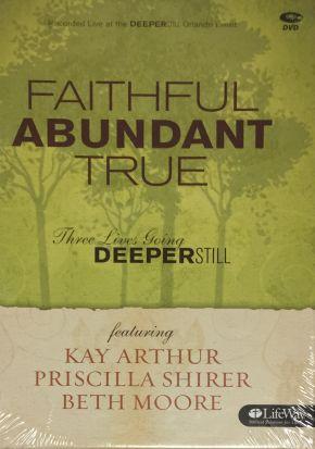 Beth Moore Faithful, Abundant, True: Three Lives Going Deeper Still (3 Dvds Set)