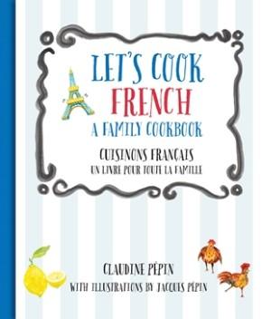 Let's Cook French, A Family Cookbook: Cuisinons Francais, Un livre pour toute la famille *Scratch & Dent*