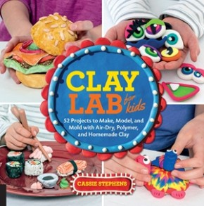 Clay Lab for Kids: 52 Projects to Make, Model, and Mold with Air-Dry, Polymer, and Homemade Clay *Scratch & Dent*