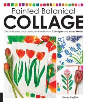 Painted Botanical Collage: Create Flowers, Succulents, and Herbs from Cut Paper and Mixed Media