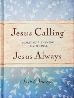 Jesus Calling ~ Jesus Always Morning and Evening Devotional