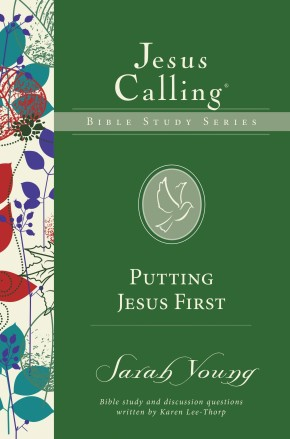 Putting Jesus First (Jesus Calling Bible Studies)