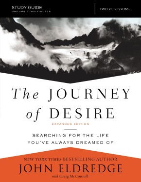 The Journey of Desire Study Guide Expanded Edition: Searching for the Life You've Always Dreamed Of *Scratch & Dent*