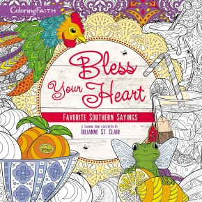 Bless Your Heart Adult Coloring Book: Favorite Southern Sayings (Coloring Faith)