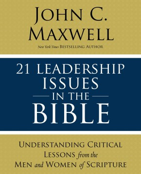 21 Leadership Issues in the Bible: Life-Changing Lessons from Leaders in Scripture *Scratch & Dent*