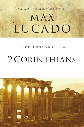 Life Lessons from 2 Corinthians: Remembering What Matters