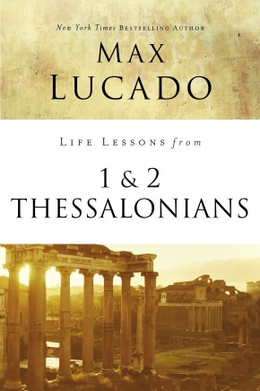 Life Lessons from 1 and 2 Thessalonians: Transcendent Living in a Transient World