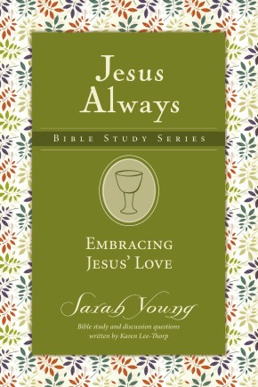 Embracing Jesus' Love (Jesus Always Bible Studies)