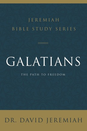 Galatians: The Path to Freedom (Jeremiah Bible Study Series)
