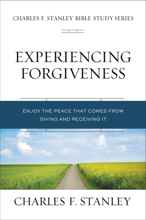 Experiencing Forgiveness: Enjoy the Peace of Giving and Receiving Grace (Charles F. Stanley Bible Study Series)