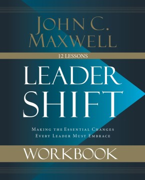 Leadershift Workbook: Making the Essential Changes Every Leader Must Embrace *Scratch & Dent*