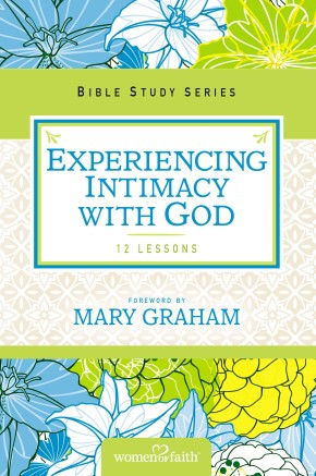 Experiencing Intimacy with God (Women of Faith Study Guide Series)