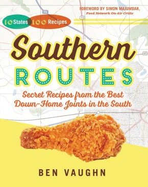 Southern Routes: Secret Recipes from the Best Down-Home Joints in the South *Scratch & Dent*