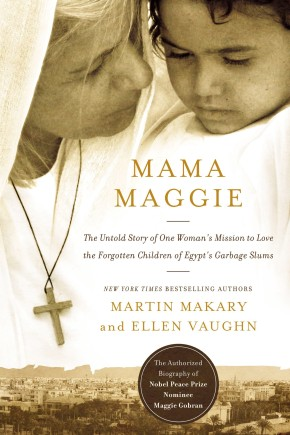 Mama Maggie: The Untold Story of One Woman's Mission to Love the Forgotten Children of Egypt's Garbage Slums *Scratch & Dent*