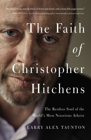 The Faith of Christopher Hitchens: The Restless Soul of the World's Most Notorious Atheist *Scratch & Dent*