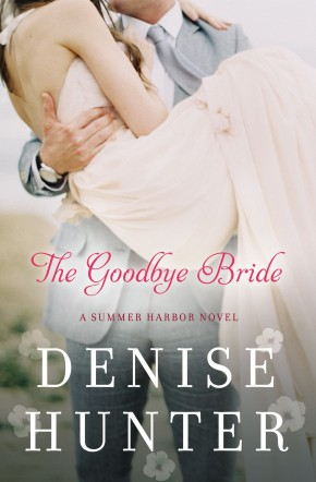 The Goodbye Bride (A Summer Harbor Novel)