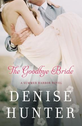 The Goodbye Bride (A Summer Harbor Novel) *Scratch & Dent*