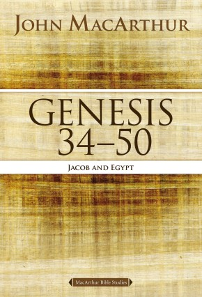 Genesis 34 to 50: Jacob and Egypt (MacArthur Bible Studies)