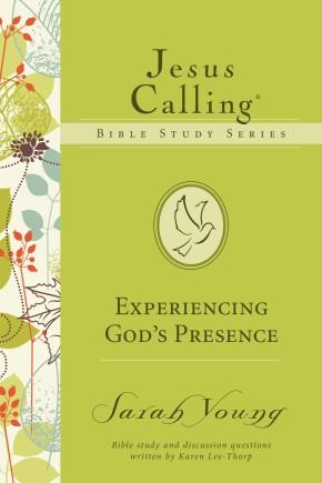 Experiencing God's Presence (Jesus Calling Bible Studies)