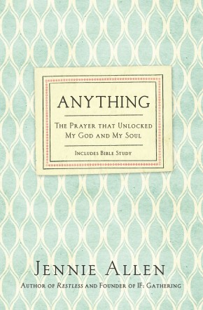 Anything: 2015The Prayer That Unlocked My God and My Soul