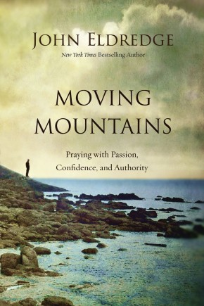 Moving Mountains: Praying with Passion, Confidence, and Authority *Scratch & Dent*