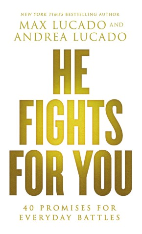 He Fights for You: 40 Promises for Everyday Battles