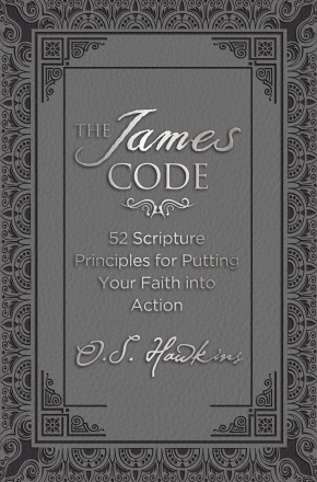 The James Code: 52 Scripture Principles for Putting Your Faith into Action *Scratch & Dent*