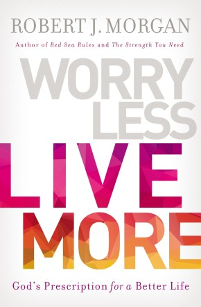 Worry Less, Live More: God's Prescription for a Better Life *Scratch & Dent*