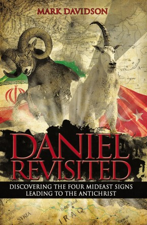 Daniel Revisited: Discovering the Four Mideast Signs Leading to the Antichrist