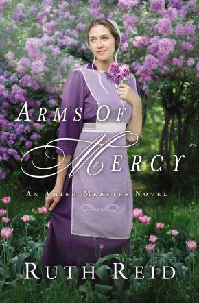 Arms of Mercy (An Amish Mercies Novel)