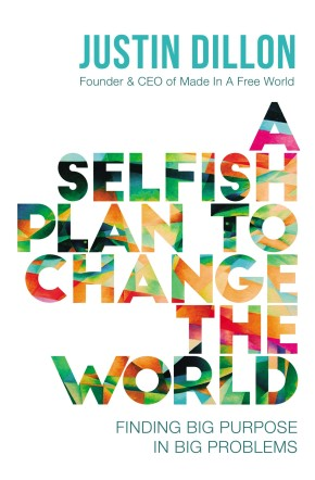 A Selfish Plan to Change the World: Finding Big Purpose in Big Problems *Scratch & Dent*
