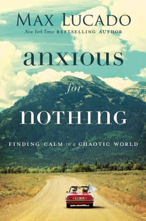 Anxious for Nothing: Finding Calm in a Chaotic World *Scratch & Dent*