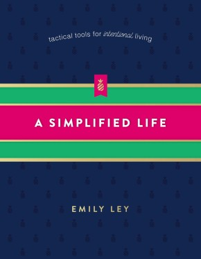 A Simplified Life: Tactical Tools for Intentional Living *Scratch & Dent*