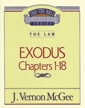 Exodus, Chapters 1-18 (Thru the Bible Commentary Series, Vol. 4)