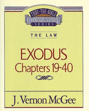 Exodus Chapters 19-40 (Thru the Bible)