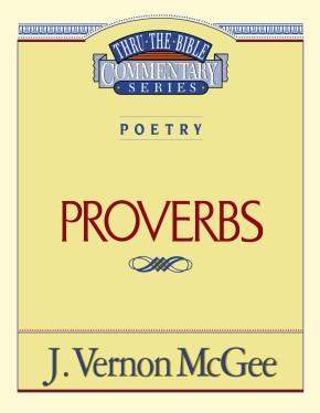Proverbs (Thru the Bible Commentary) vol.20
