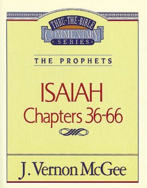 Isaiah II, Chapters 36-66 (Thru the Bible)