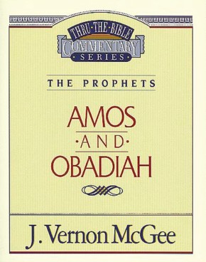 Amos / Obadiah (Thru the Bible)