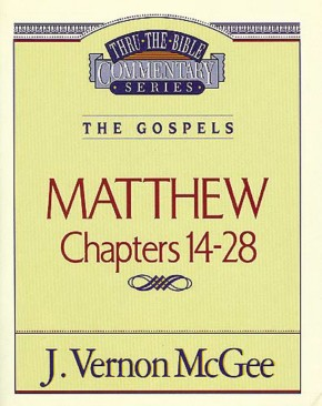 Thru the Bible Commentary, Volume 35: Matthew Chapters 14-28