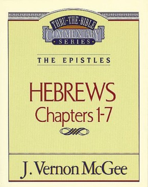 Hebrews Chapters I - 7(Thru the Bible)