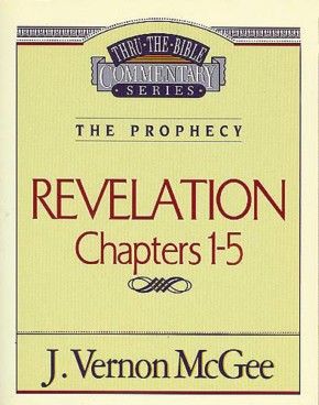 Revelation Chapters 1 - 5 ( Thru the Bible )