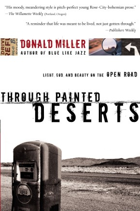Through Painted Deserts by Donald Miller (2005)