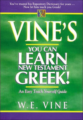 Vine's Learn New Testament Greek An Easy Teach Yourself Course In Greek