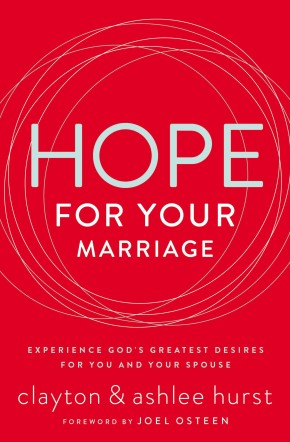 Hope for Your Marriage: Experience God's Greatest Desires for You and Your Spouse *Scratch & Dent*
