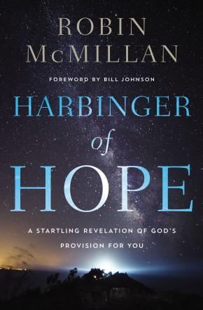 Harbinger of Hope: A Startling Revelation of God's Provision for You