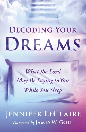 Decoding Your Dreams: What the Lord May Be Saying to You While You Sleep